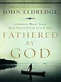 Fathered by God (Christian Large Print)
