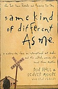 Same Kind of Different as Me: A Mondern-Day Slave, an International Art Dealer, and the Unlikely Woman Who Bound Them Together (Large Print)