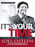 It's Your Time: Acitivate Your Faith, Achieve Your Dreams, and Increase in God's Favor (Large Print)