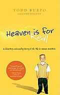 Heaven Is for Real A Little Boys Astounding Story of His Trip to Heaven & Back