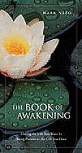 The Book of Awakening: Having the Life You Want by Being Present in the Life You Have (Large Print)