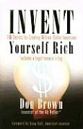 Invent Yourself Rich 16 Secrets for Creating Million Dollar Inventions