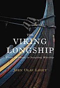 The Viking Longship: From Skinboat to Seagoing Warship