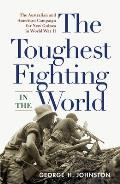 The Toughest Fighting in the World: The Australian and American Campaign for New Guinea in World War II Cover