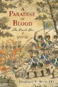 A Paradise of Blood: The Creek War of 1813-14