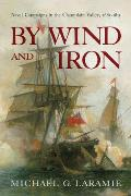 By Wind and Iron: Naval Campaigns in the Champlain Valley, 1665-1815 (Spirituality in Education)