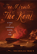 The Miracle of the Kent: A Tale of Courage, Faith, and Fire