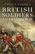 British Soldiers, American War: Voices Of The American Revolution by Don N. Hagist