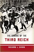 Coming Of The Third Reich A History