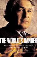 The World's Banker: A Story of Failed States, Financial Crises, and the Wealth and Poverty of Nations (Council on Foreign Relations Books)