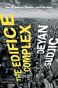 The Edifice Complex: How the Rich and Powerful Shape the World Cover