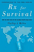Rx For Survival Why We Must Rise To The