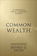 Common Wealth: Economics for a Crowded Planet Cover