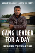 Gang Leader for a Day: A Rogue Sociologist Takes to the Streets Cover