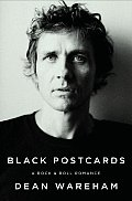 Black Postcards A Rock & Roll Romance