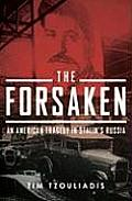 The Forsaken: An American Tragedy in Stalin's Russia Cover