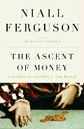 Ascent of Money A Financial History of the World