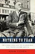 Nothing to Fear FDRs Inner Circle & the Hundred Days That Created Modern America