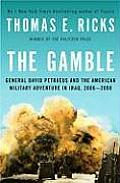 The Gamble: General David Petraeus and the American Military Adventure in Iraq, 2006-2008 Cover