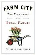 Farm City: The Education of an Urban Farmer Cover