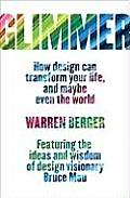 Glimmer: How Design Can Transform Your Life, and Maybe Even the World (09 Edition)