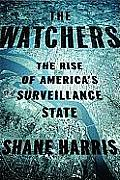 The Watchers: The Rise of America's Surveillance State Cover