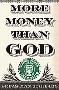 More Money Than God Hedge Funds & the Making of a New Elite