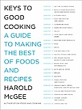 Keys to Good Cooking: A Guide to Making the Best of Foods and Recipes Cover