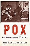 Pox An American History