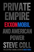 Private Empire: Exxonmobil and American Power Cover