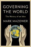 Governing the World The History of an Idea