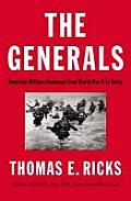 Generals American Military Command from World War II to Today