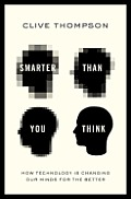 Smarter Than You Think How Technology Is Changing Our Minds for the Better