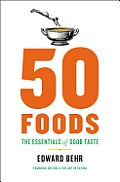 50 Foods The Essentials of Good Taste