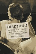 Careless People Murder Mayhem & the Invention of the Great Gatsby