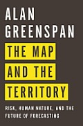 Map & the Territory Risk Human Nature & the Future of Forecasting