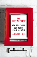 Knowledge How to Rebuild Our World from Scratch