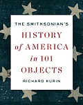 Smithsonians History of America in 101 Objects