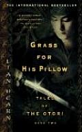 Grass For His Pillow Otori 02