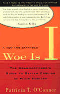 Woe Is I The Grammarphobes Guide To Better 2nd Edition