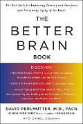 Better Brain Book : Best Tools for Improving Memory and Sharpness and Preventing Aging of the Brain (04 Edition)