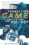 Transition Game How Hoosiers Went Hip H