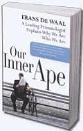 Our Inner Ape: A Leading Primatologist Explains Why We Are Who We Are Cover