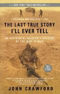The Last True Story I'll Ever Tell: An Accidental Soldier's Account of the War in Iraq Cover
