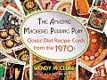 The Amazing Mackerel Pudding Plan: Classic Diet Recipe Cards from the 1970s Cover
