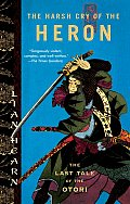 Harsh Cry of the Heron The Last Tale of the Otori