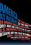 America at Night: The True Story of Two Rogue CIA Operatives, Homeland Security Failures, Dirty Money, and a Plot to Steal the 2004 U.S.