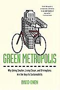 Green Metropolis: Why Living Smaller, Living Closer, and Driving Less Are the Keys to Sustainability Cover