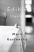 Edible Stories: A Novel in Sixteen Parts Cover