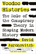 Voodoo Histories The Role of the Conspiracy Theory in Shaping Modern History